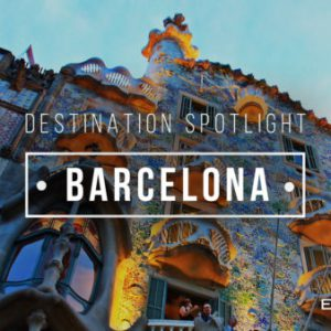 Destination Spotlight: Barcelona